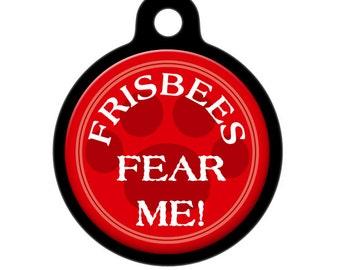 Pet ID Tag - Frisbees Fear Me Pet Tag, Dog Tag