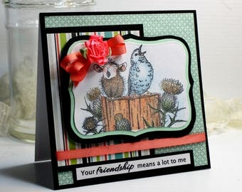 "Friendship Card- Handmade Card Greeting Card 5.25 x 5.25"" House Mouse Your Friendship Means A Lot To Me Stationery 3D Card - OOAK"