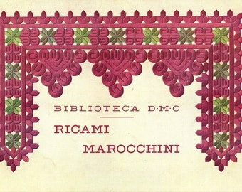 Ricami Marocchini Morocco Embroideries  DMC LIBRARY ITALIAN Language Book circa 1950s Editions Th de Dillmont France