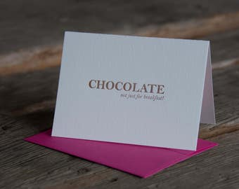 Chocolate its not just for breakfast, letterpress printed eco friendly