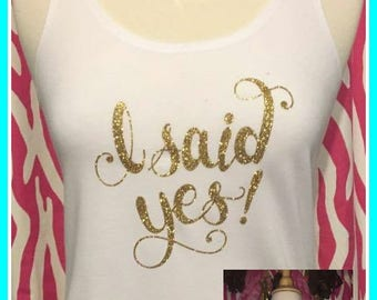 Gold Glitter Style I said Yes tank top Bachelorette party tank top bridal party tank mint and gold white and gold sparkle