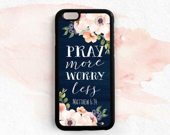 Bible Verse Quote iPhone Case, Pray more Worry less, Matthew 6:34 iPhone 7 5c 6 Plus Case, Samsung Galaxy S4 S5 S6 S7 Edge Note 5 Qt93
