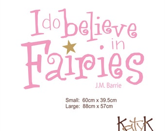 I Do Believe in Fairies - Wall Art Quote
