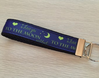 Key Fob Wristlet  I Love You To The Moon and Back