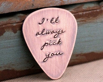 I'll always pick you - Hand Stamped Guitar Pick - Personalized Guitar Pick - Custom Guitar Pick