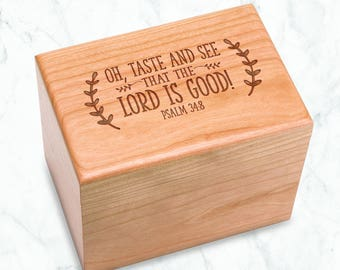 Oh taste and see that the Lord is good Recipe Box Psalm 34:8 4x6 inch recipe cards, Cherry Hardwood Family Recipe Box