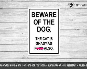THE ORIGINAL Beware of the Dog the Cat is Shady funny metal sign pet gift