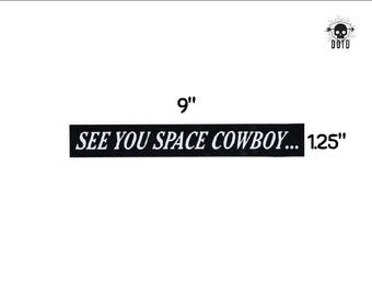 See You Space Cowboy sticker - anime opaque decal - bumper sticker laptop decal geek gift animation