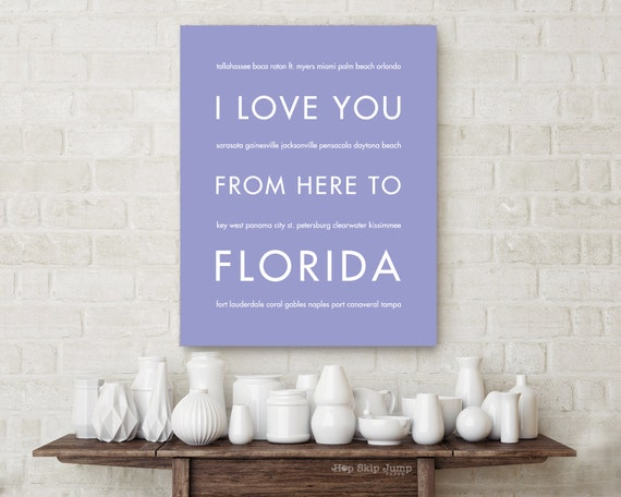 Travel Gift for Her, Beach Decor, Florida State Print, I Love You From Here To FLORIDA, Many Colors and Sizes available
