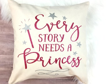 Every Story Needs a Princess Pillow Cover // Nursery Decor, Kids room decor, pillow cover, decorative pillow, pillowcase, glitter pillow