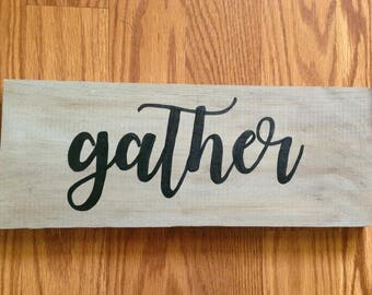 "Gather Sign on Reclaimed Wood with Gray Wash 12"" x 5.5"" 