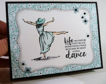 Encouragement Card, Friendship card, dancer card, anytime card, blank inside card, hand stamped card, hand colored card (C1266)