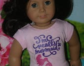 I am really a mermaid tshirt handmade to fit your 18 inch play scale doll such as american girl