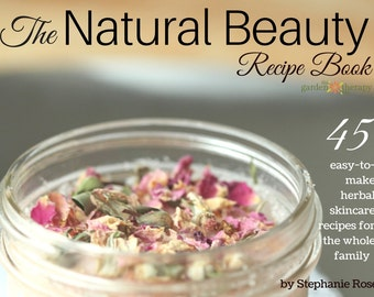 The Natural Beauty Recipe Book PDF: 45 easy-to-make, herbal skincare recipes for the whole family