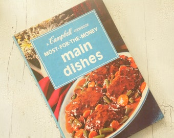 1970s Campbell Cookbook - Most For The Money - Main Dishes