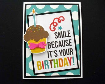 Smile Beause It's Your BIRTHDAY Card