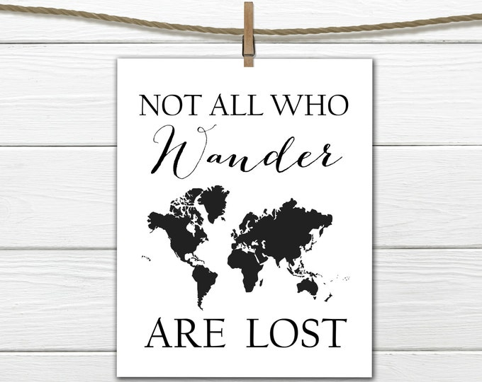 Not all who wander are lost - World Print -   Instant Download Printable 8 x 10 Traveler Gift