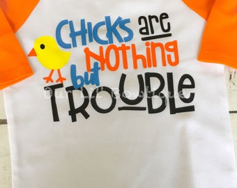 Chicks Are Nothing But Trouble - Chick Shirt - Easter Shirt - Personalized Easter Shirt - Boys Easter Shirt -Raglan - Easter Chick Shirt