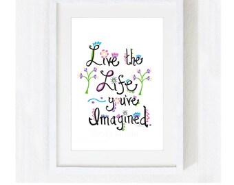 "Inspirational Quote ""Live the Life You've Imagined"" / Motivational Spiritual Dream Big / Yoga Meditation Graduation / Print at Home Artwork"