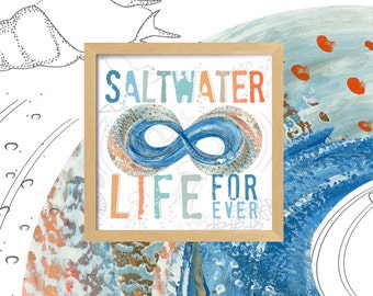Saltwater Life Forever - Infinity - Square Print - Choose From Sizes -  Frame Not Included