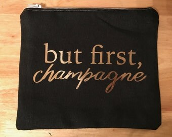But First, Champagne Medium Cosmetic Bag - Makeup Bag - Zipper Pouch Black and Rose Gold