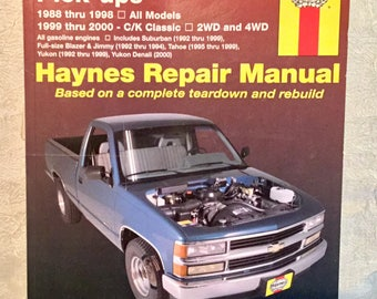 Vintage Haynes Repair Manual for 1988 thru 1998 Chevrolet & GMC Pick-ups for all All Models Based on Complete Tear Down and Rebuild