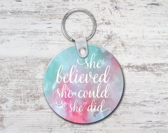She Believed She Could So She Did Round Keychain Key Chain