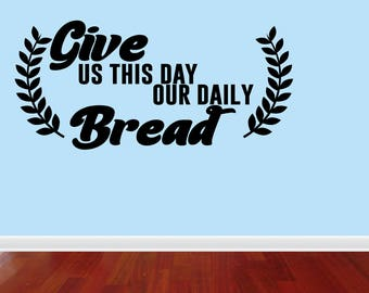 Wall Decal Quote Kitchen Decor Kitchen Wall Decals Give Us This Day Our Daily Bread Bible Verse Decal Vinyl Wall Decals (JP284)