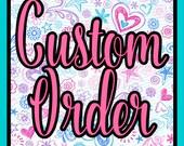 Custom Order for Jaimie