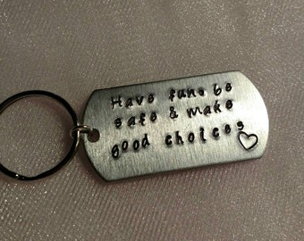 Have Fun Be Safe Make Good Choices New Driver Hand Stamped Necklace or Key Chain Keychain Personalized *Gifts For Teenagers* Son Daughter