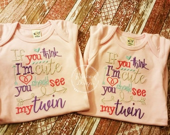 Twin Baby gift - If You Think I'm Cute, You Should See My Twin - Customizable -  Infant