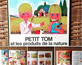 Petit Tom et les produits de la nature, Gérard et Alain Grée,