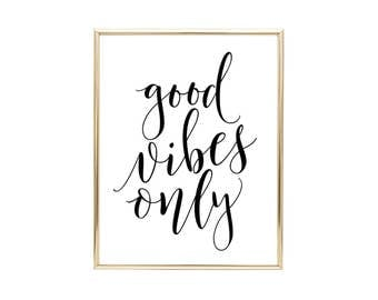 GOOD VIBES ONLY - Nursery Sign - Printable Wall Art - (1) Jpeg - Instant Download, Home Decor, Wall Print, Inspirational Quote, Dorm Decor