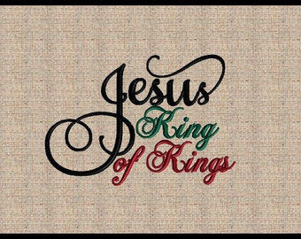 Jesus King of Kings Machine Embroidery Design Christian Embroidery Design King Jesus Embroidery Design Christmas Embroidery Design
