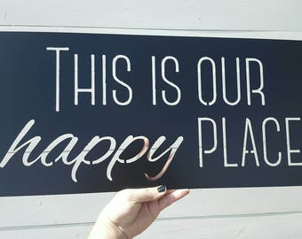 "Rectangle ""This is our happy place"""