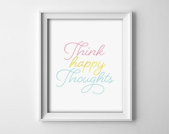 "INSTANT DOWNLOAD Printable digital art ""Think Happy Thoughts"" Peter Pan Theme Quote, Pink, Gold, Blue, Minimalist Nursery Art - SKU:4478"