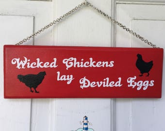Wicked Chickens Lay Deviled Eggs, Chicken Coop Sign, Kitchen Decor