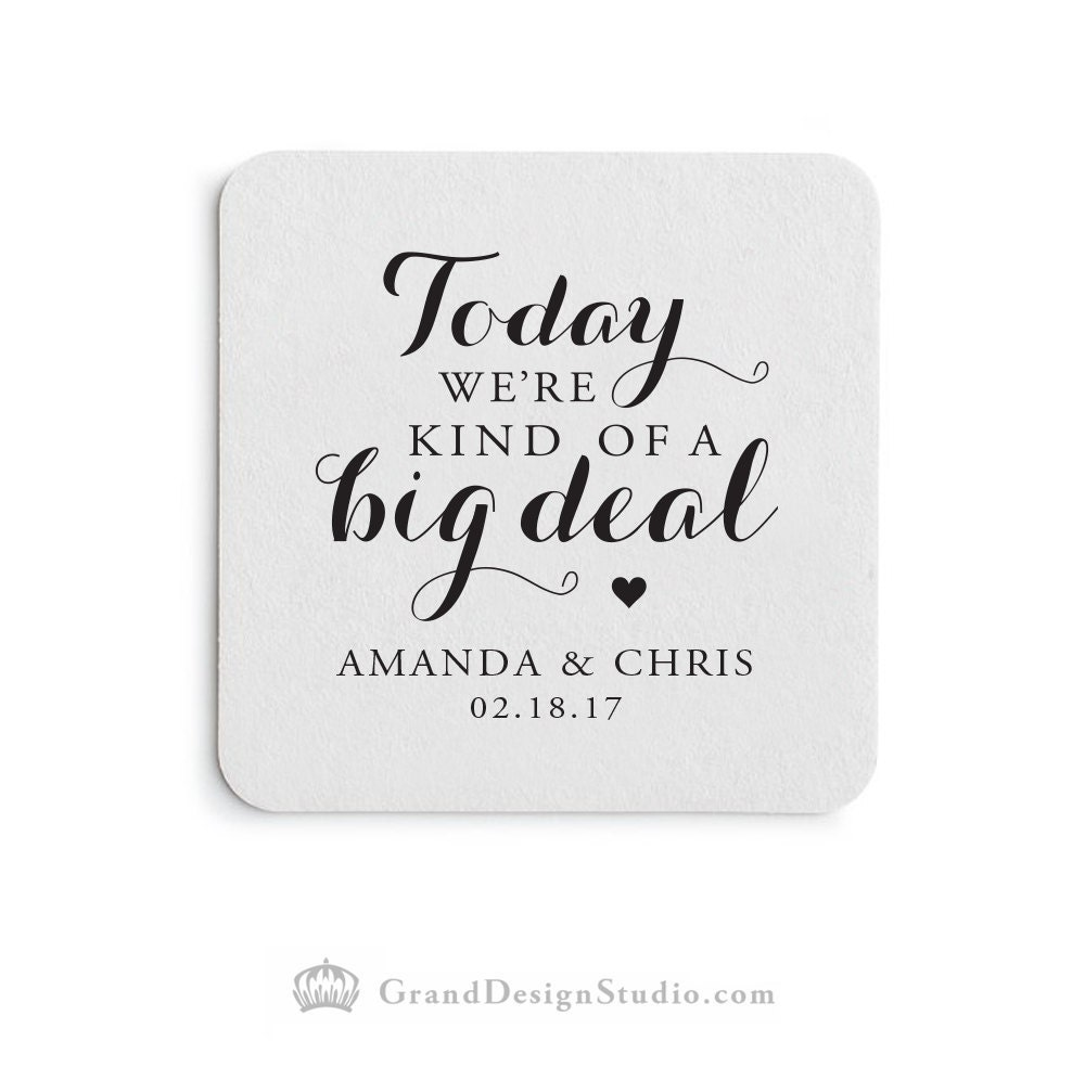 Drink Coaster - Today We\'re Kind of a Big Deal - Personalized ...