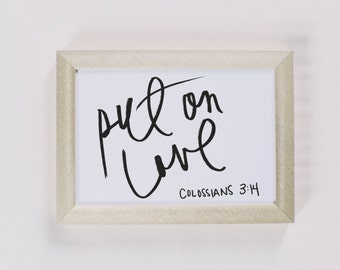 Calligraphy Print - Put On Love