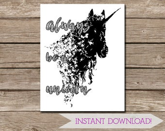 Black and White Always Be A Unicorn wall art - DIGITAL DOWNLOAD - PRINTABLE - 11x14 inches - glitter - high resolution