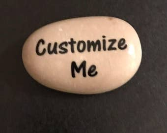 Custom rocks-  inspirational stones . Personalized Rock- Custom Stone with your choice of words or choose from one of ours.