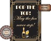 "Champagne Sign ""Pop the Top. May the Fun Never Stop!"" Printable Bottle Flutes 1920s Art Deco New Year's Wedding Bachelorette Bachelor Decor"