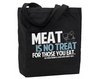 Cotton Reusable Tote - Meat is no Treat for Those You Eat - Vegetarian Bag - Recycled Cotton Canvas Tote - Item 1834- White and Blue Ink