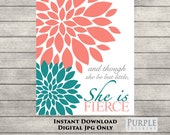 And Though She Be But Little She is Fierce Teal Coral Gray 16x20 Wall Art Girls room Nursery Decor Printable JPEG Files INSTANT Download 189