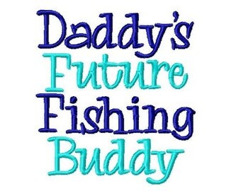Daddy's Future Fishing Buddy Embroidery Design -INSTANT DOWNLOAD-