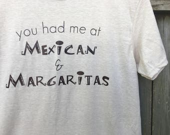 You Had Me At Mexican & Margaritas - Vintage Soft Tee