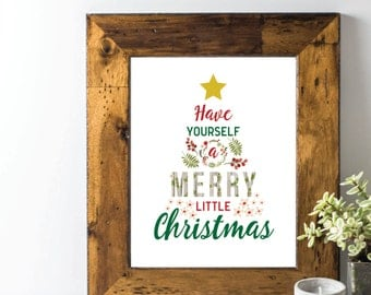 Have Yourself A Merry Little Christmas; Christmas Printable; 8 x 10; INSTANT DOWNLOAD
