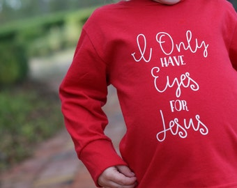 Girls Valentine Shirt   Christian Valentine   Eyes For Jesus   Christian  Shirt   Girl Valentine