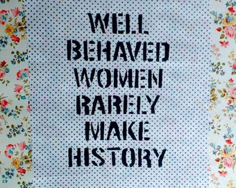 """Polka Dot """"Well Behaved Women Rarely Make History"""" Back Patch"""