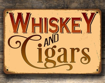 WHISKEY and CIGARS SIGN, Whiskey and Cigars Signs, Vintage style Whiskey and Cigars sign, Home Bar Decor, Whiskey Gift, Cigar Gift, Man Cave